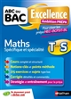 ABC DU BAC EXCELLENCE - AMBITION PREPA - MATHS TERM S - POUR VISER LES PREPA HEC-BCPST-BL